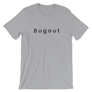 Bugout T